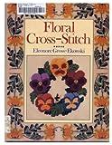 Floral Cross-Stitch, Eleonore Gross-Ekowski, 0806983132