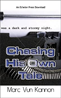 Chasing His Own Tale by [Marc Vun Kannon]