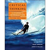 Critical Thinking: A Student's Introduction 3rd Edition (Third Ed.) 3e By Gregory Bassham, William Irwin, Henry Nardone and James Wallace 2007
