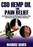 essential oils fibromyalgia - CBD Hemp Oil For Pain Relief: An Ultimate Guide To CBD Hemp Oil To Relieve Pain and Anxiety Naturally without Medications (Inflammation, rheumatoid arthritis etc)