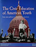 The Civic Education of American Youth, Kenneth W. Tolo, 0899407463