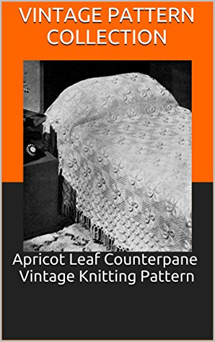 Apricot Leaf Counterpane Vintage Knitting Pattern (Leaf Knitting Pattern)