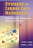 Strategies for Common Core Mathematics: Implementing the Standards for Mathematical Practice, 9-12: Volume 1 (Strategies for the Common Core Mathematics)