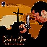 Dead or Alive: The Reaper's Redemption | Troy Pendleton,Charles Little Jr.