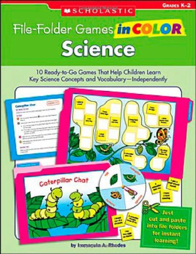 File-Folder Games in Color: Science: 10 Ready-to-Go Games That Help Children Learn Key Science Concepts and Vocabulary-Independently