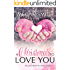 A Christmas To Love You (The Love Series)