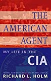 The American Agent: My Life in the CIA