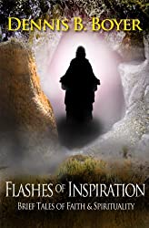 Flashes of Inspiration:  Brief Tales of Faith & Spirituality