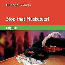 Stop that Musketeer! Hörbuch von Denise Kirby Gesprochen von:  N.N.