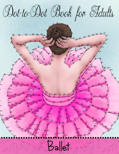 Download Dot To Dot Book For Adults: Ballet (Game, Puzzle and Activity Books) (Volume 6) PDF