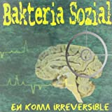 En Koma Irreversible by Bacteria Sozial
