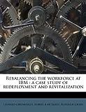 Rebalancing the Workforce at Ibm, Leonard Greenhalgh and Robert B. McKersie, 124552772X