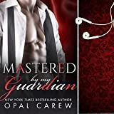 Mastered by My Guardian: Mastered By Series, Book 3