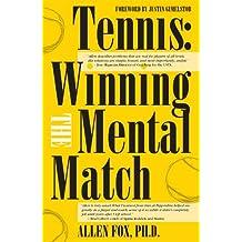 Tennis: Winning the Mental Match