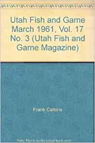 utah fish and game march 1961 vol 17 no 3 utah fish