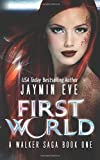 First World: A Walker Saga Book One