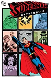 Superman: Kryptonite (Superman: Confidental, Book 1)