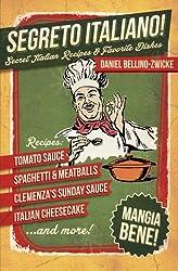 Segreto Italiano: Secret Italian Recipes & Favorite Dishes