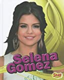 Selena Gomez (Star Biographies)