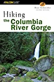 Hiking the Columbia River Gorge, 2nd (Regional Hiking Series)