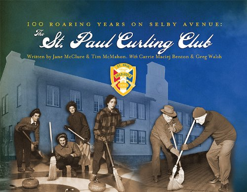 Download 100 Roaring Years on Selby Avenue -   The St. Paul Curling Club pdf epub