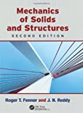 Mechanics of Solids and Structures,, Roger T. Fenner and J. N. Reddy, 1439858144