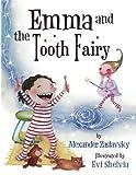 Emma and the Tooth Fairy, Alexander Zaslavsky, 1475073046