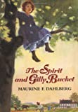 The Spirit and Gilly Bucket, Maurine F. Dahlberg and M. Dahlberg, 0374316775
