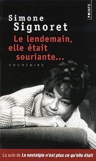 Le lendemain, elle était souriante... : souvenirs, Signoret, Simone