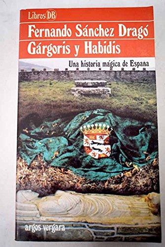 GARGORIS Y HABIDIS UNA HISTORIA MÁGICA DE ESPAÑA: Amazon.es: Fernando Sanchez Dragó: Libros