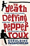 Front cover for the book The Death-Defying Pepper Roux by Geraldine McCaughrean