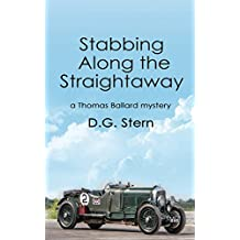 Stabbing Along the Straightaway: A Thomas Ballard Mystery