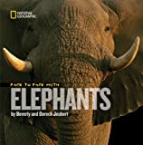 Face to Face with Elephants, Dereck Joubert, 1426303254