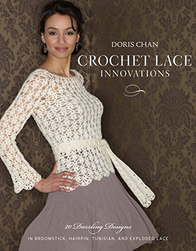 Random House Crochet Lace Innovations: 20 Dazzling Designs in Broomstick, Hairpin, Tunisian, and Exploded ()
