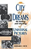 img - for City of Dreams: The Making and Remaking of Universal Pictures book / textbook / text book