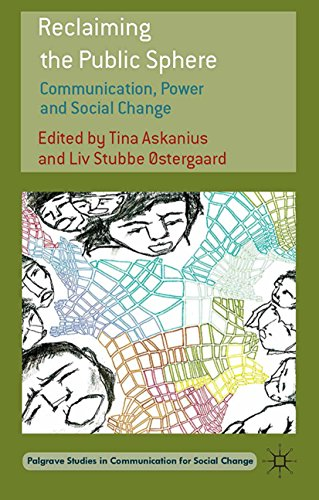 Download Reclaiming the Public Sphere: Communication, Power and Social Change (Palgrave Studies in Communication for Social Change) Pdf