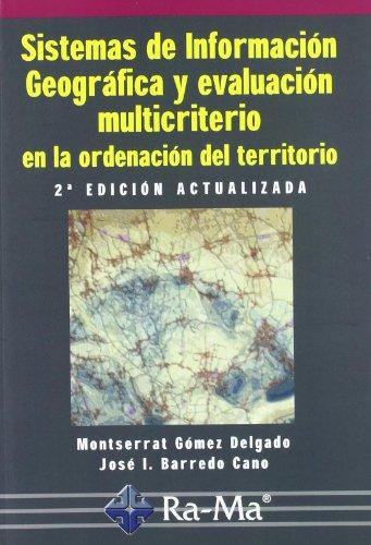 Descargar Libro Sistemas De Información Geográfica Y Evaluación Multicriterio En La Ordenación Del Territorio, 2ª Edición. Montserrat Gomez Delgado