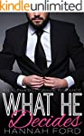 What He Decides (What He Wants, Book...