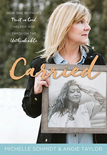 Carried: How One Mother's Trust in God Helped Her Through the Unthinkable