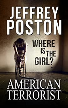 American Terrorist: Where is the Girl? by [Poston, Jeffrey]