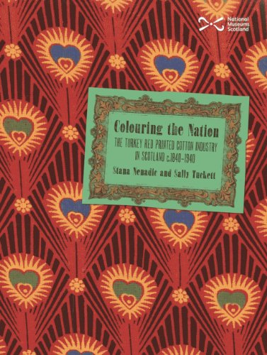 Colouring the Nation: The Turkey Red Printed Cotton Industry in Scotland (United Nation Costume Uk)