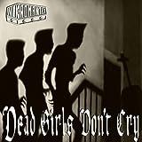 DEAD GIRLS DON'T CRY [Vinyl]