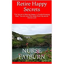 """Retire Happy Secrets: """"The Secret to Retiring Happy, Is Simply Knowing How."""" You are one click away from my secret. mtirvin.com (Imagine yourself retiring ... stress or worry anywhere in the world.)"""