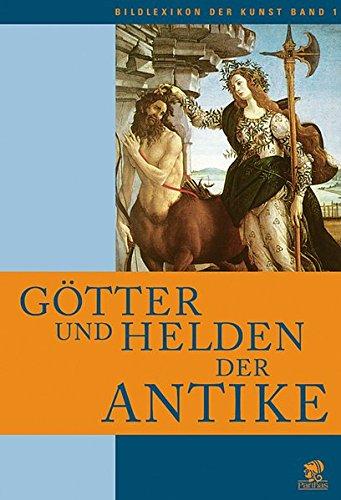 bildlexikon-der-kunst-gtter-und-helden-der-antike-bd-1