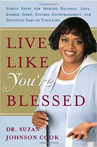 450602526d3 Live Like You're Blessed: Simple Steps for Making Balance, Love, Energy,  Spirit, Success, Encouragement, and Devotion Part of Your Life Hardcover –  May 9, ...