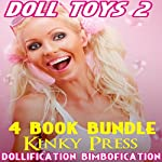 Doll Toys 2: 4 Book Bundle of Dollification Bimbofication Taboo Fetish |  Kinky Press