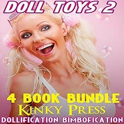 Doll Toys 2: 4 Book Bundle of Dollification Bimbofication Taboo Fetish