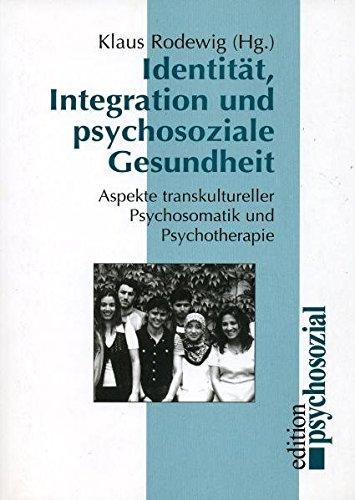 Read Online Identität, Integration und psychosoziale Gesundheit (German Edition) ebook