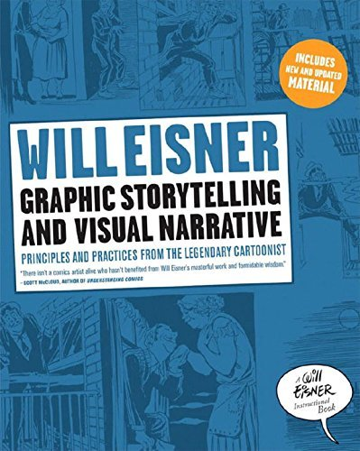 By Will Eisner - Graphic Storytelling and Visual Narrative: Principles and practices from the legendary Cartoonist (Will Eisner Instructional Books) (8.10.2008) PDF