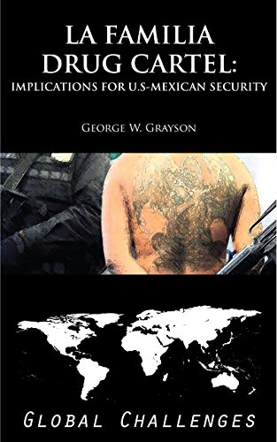La Familia Drug Cartel: Implications for US-Mexican Security [Global Challenges]